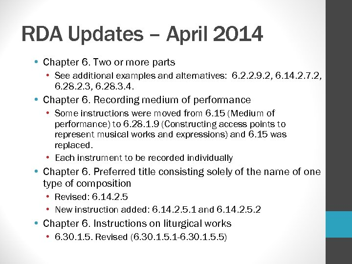 RDA Updates – April 2014 • Chapter 6. Two or more parts • See