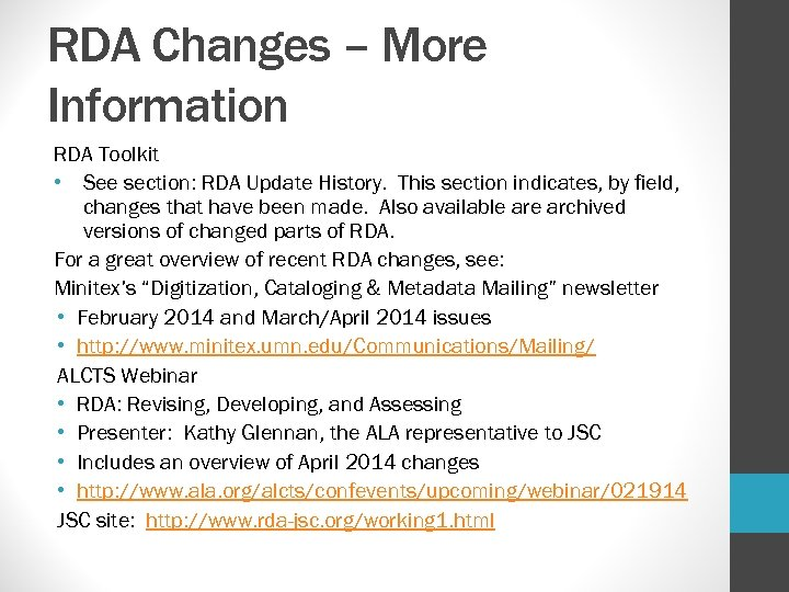 RDA Changes – More Information RDA Toolkit • See section: RDA Update History. This