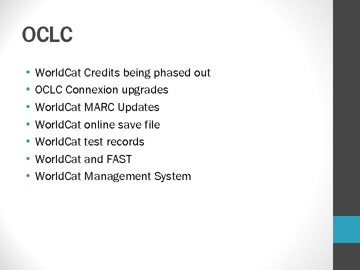 OCLC • • World. Cat Credits being phased out OCLC Connexion upgrades World. Cat