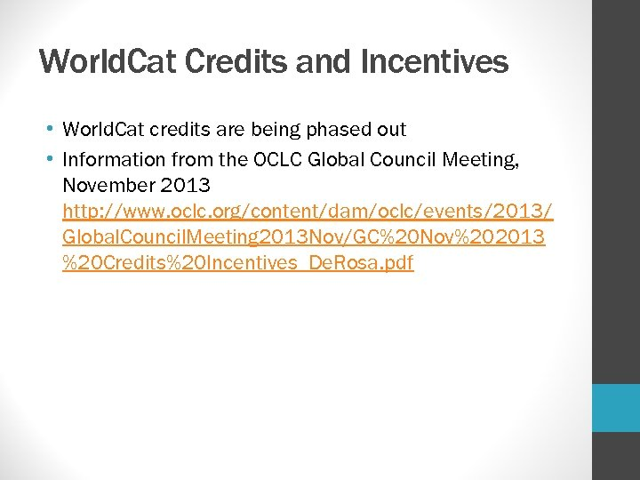 World. Cat Credits and Incentives • World. Cat credits are being phased out •