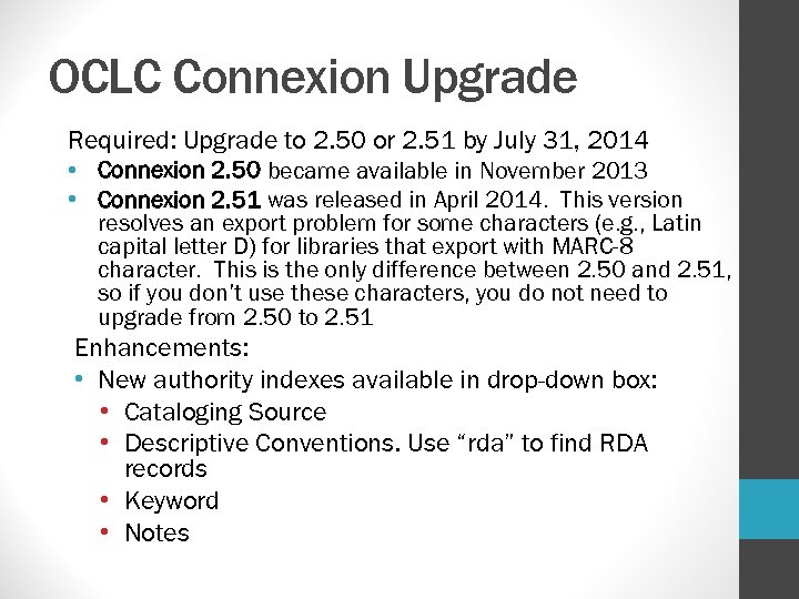 OCLC Connexion Upgrade Required: Upgrade to 2. 50 or 2. 51 by July 31,