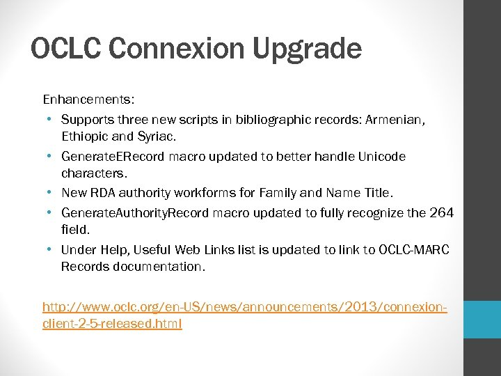 OCLC Connexion Upgrade Enhancements: • Supports three new scripts in bibliographic records: Armenian, Ethiopic