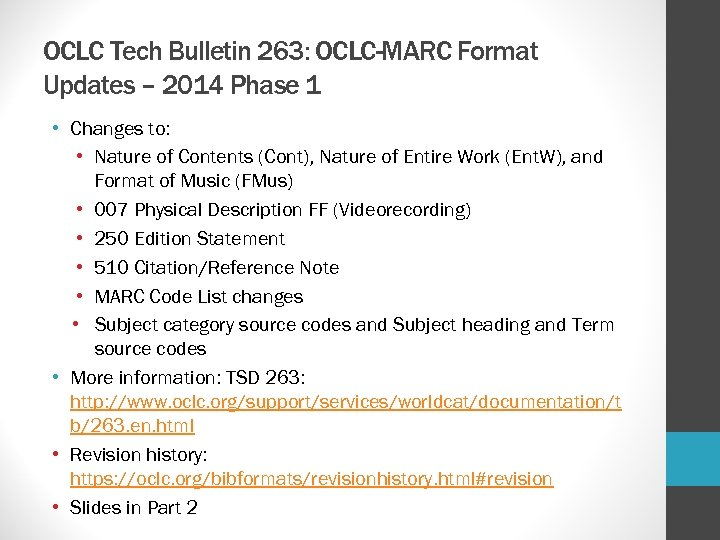 OCLC Tech Bulletin 263: OCLC-MARC Format Updates – 2014 Phase 1 • Changes to: