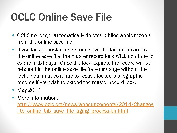 OCLC Online Save File • OCLC no longer automatically deletes bibliographic records from the