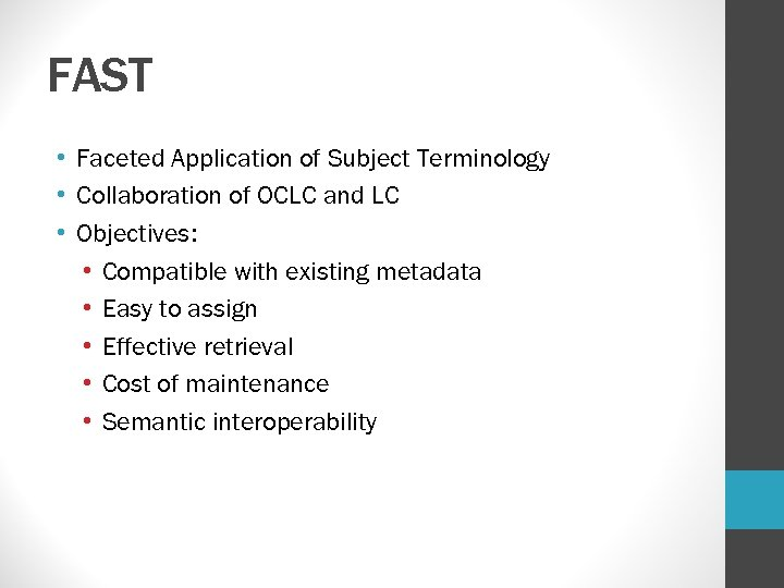 FAST • Faceted Application of Subject Terminology • Collaboration of OCLC and LC •