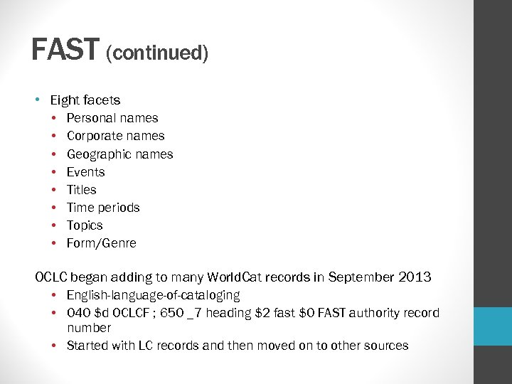 FAST (continued) • Eight facets • Personal names • Corporate names • Geographic names