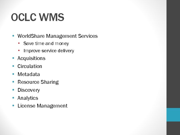 OCLC WMS • World. Share Management Services • Save time and money • Improve