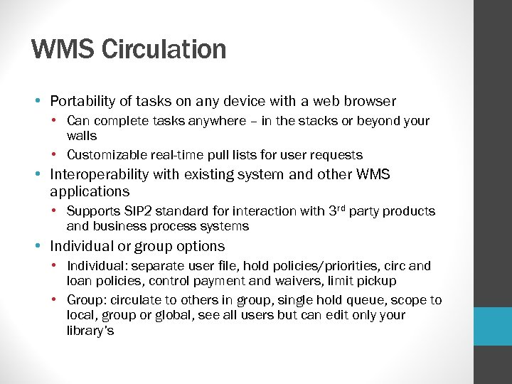 WMS Circulation • Portability of tasks on any device with a web browser •