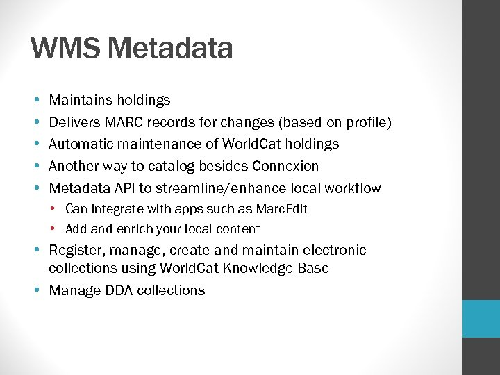 WMS Metadata • • • Maintains holdings Delivers MARC records for changes (based on
