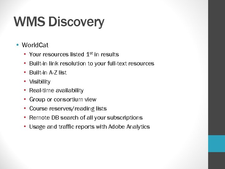 WMS Discovery • World. Cat • • • Your resources listed 1 st in
