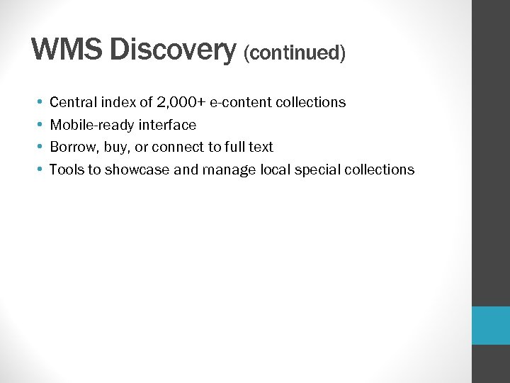 WMS Discovery (continued) • • Central index of 2, 000+ e-content collections Mobile-ready interface