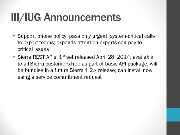 III/IUG Announcements • Support phone policy: pass only urgent, system-critical calls to expert teams;