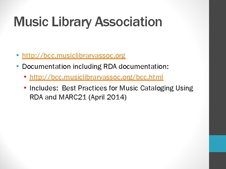 Music Library Association • http: //bcc. musiclibraryassoc. org • Documentation including RDA documentation: •
