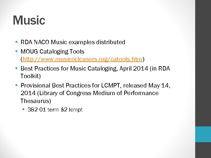 Music • RDA NACO Music examples distributed • MOUG Cataloging Tools (http: //www. musicoclcusers.