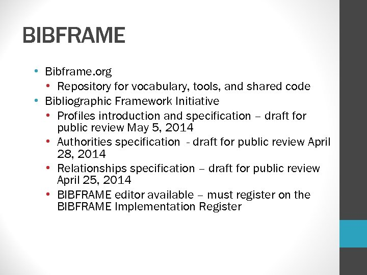 BIBFRAME • Bibframe. org • Repository for vocabulary, tools, and shared code • Bibliographic