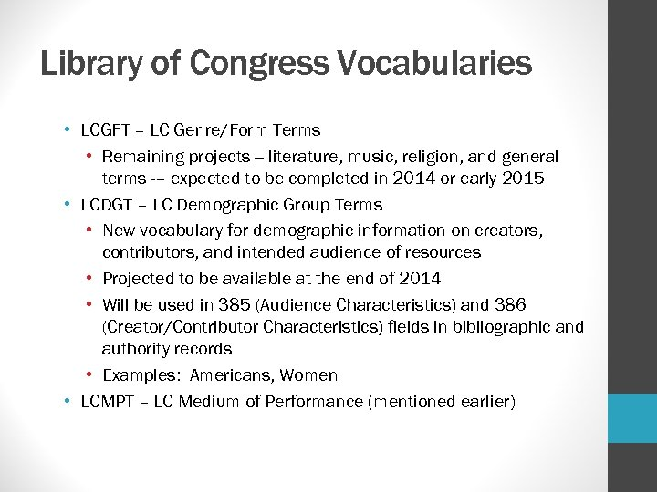 Library of Congress Vocabularies • LCGFT – LC Genre/Form Terms • Remaining projects --