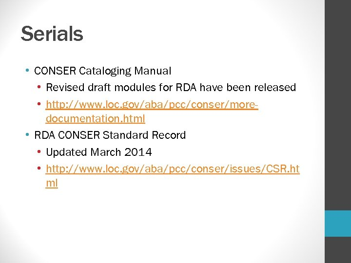 Serials • CONSER Cataloging Manual • Revised draft modules for RDA have been released