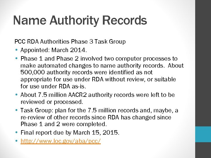 Name Authority Records PCC RDA Authorities Phase 3 Task Group • Appointed: March 2014.