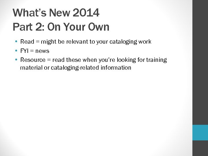 What's New 2014 Part 2: On Your Own • Read = might be relevant