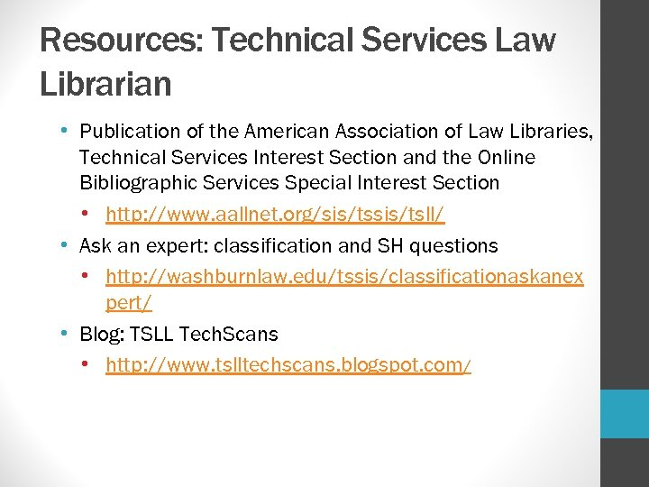 Resources: Technical Services Law Librarian • Publication of the American Association of Law Libraries,
