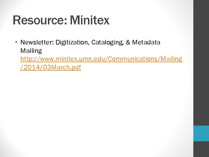 Resource: Minitex • Newsletter: Digitization, Cataloging, & Metadata Mailing http: //www. minitex. umn. edu/Communications/Mailing