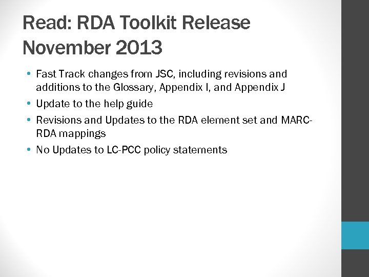 Read: RDA Toolkit Release November 2013 • Fast Track changes from JSC, including revisions