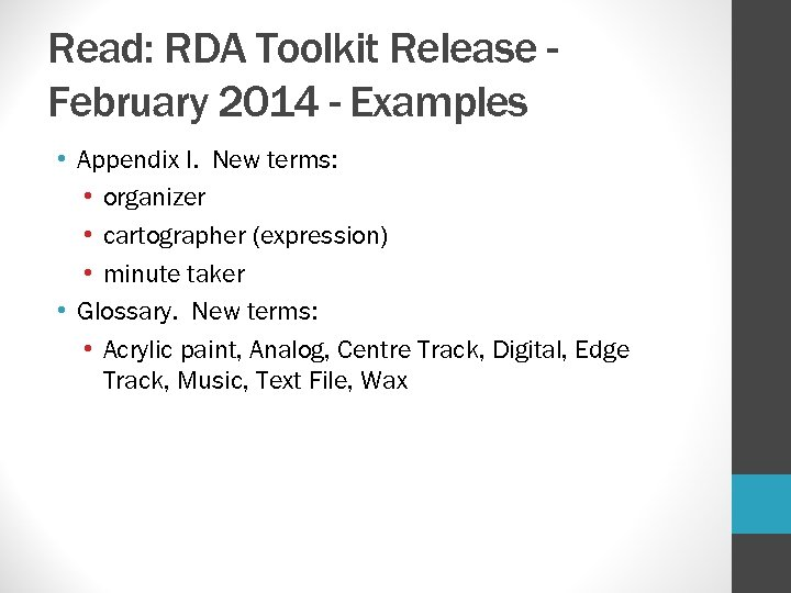 Read: RDA Toolkit Release February 2014 - Examples • Appendix I. New terms: •