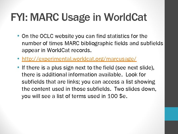 FYI: MARC Usage in World. Cat • On the OCLC website you can find