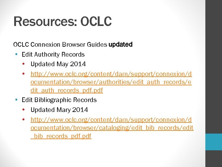 Resources: OCLC Connexion Browser Guides updated • Edit Authority Records • Updated May 2014
