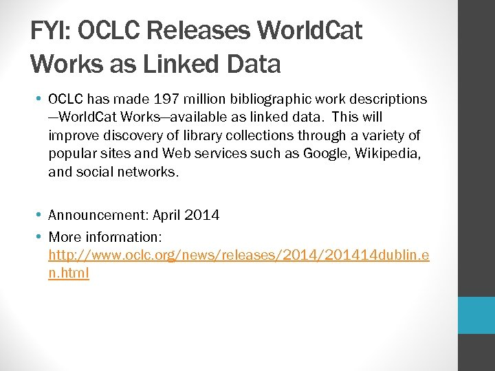 FYI: OCLC Releases World. Cat Works as Linked Data • OCLC has made 197