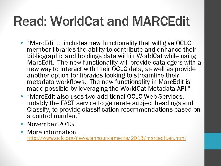 "Read: World. Cat and MARCEdit • ""Marc. Edit … includes new functionality that will"