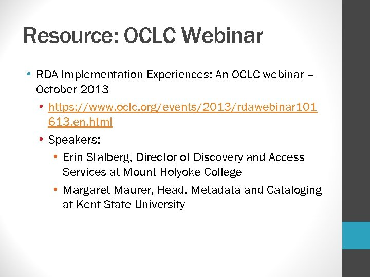 Resource: OCLC Webinar • RDA Implementation Experiences: An OCLC webinar – October 2013 •