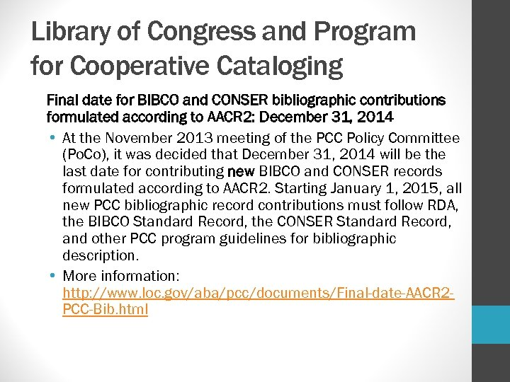 Library of Congress and Program for Cooperative Cataloging Final date for BIBCO and CONSER