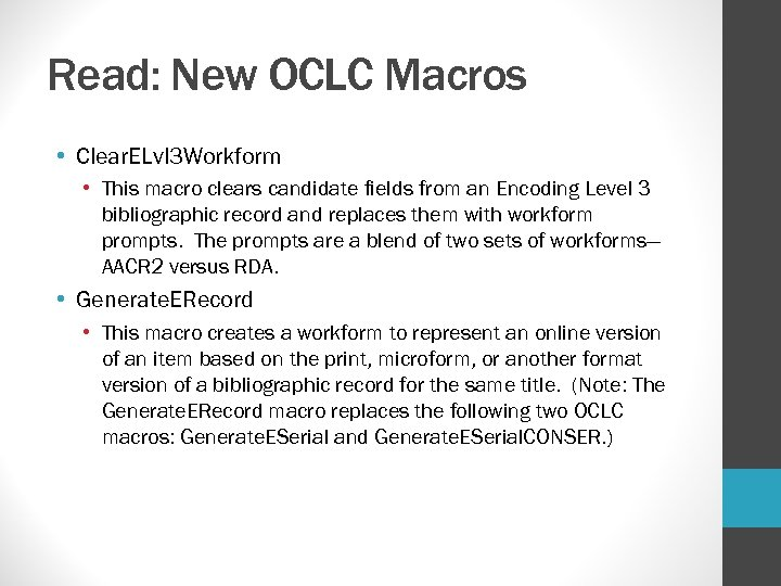 Read: New OCLC Macros • Clear. ELvl 3 Workform • This macro clears candidate