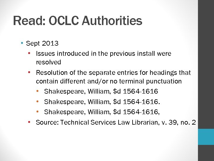 Read: OCLC Authorities • Sept 2013 • Issues introduced in the previous install were