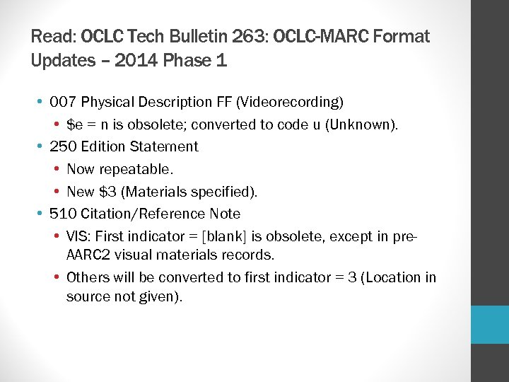 Read: OCLC Tech Bulletin 263: OCLC-MARC Format Updates – 2014 Phase 1 • 007