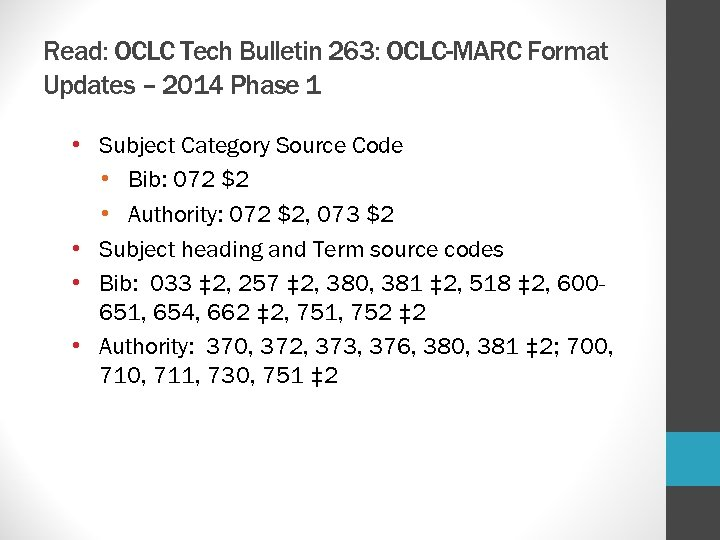 Read: OCLC Tech Bulletin 263: OCLC-MARC Format Updates – 2014 Phase 1 • Subject