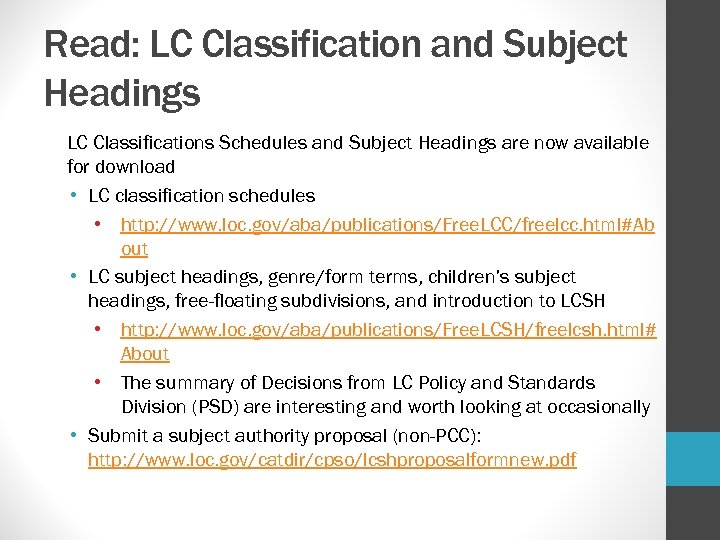 Read: LC Classification and Subject Headings LC Classifications Schedules and Subject Headings are now
