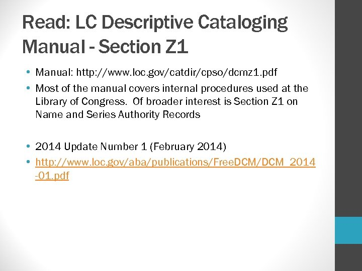 Read: LC Descriptive Cataloging Manual - Section Z 1 • Manual: http: //www. loc.