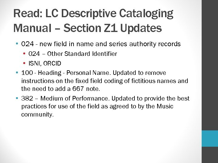 Read: LC Descriptive Cataloging Manual – Section Z 1 Updates • 024 - new