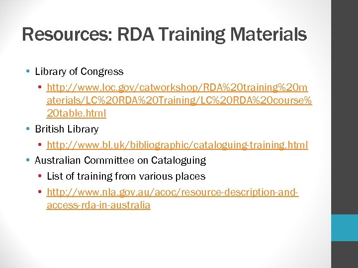 Resources: RDA Training Materials • Library of Congress • http: //www. loc. gov/catworkshop/RDA%20 training%20