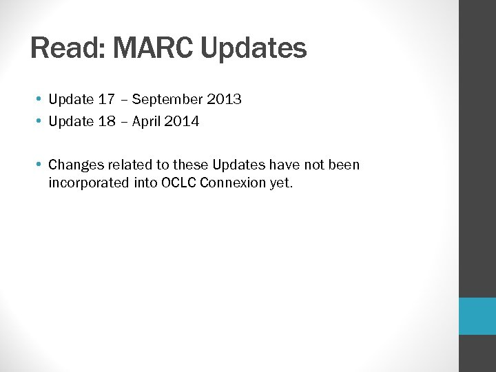 Read: MARC Updates • Update 17 – September 2013 • Update 18 – April