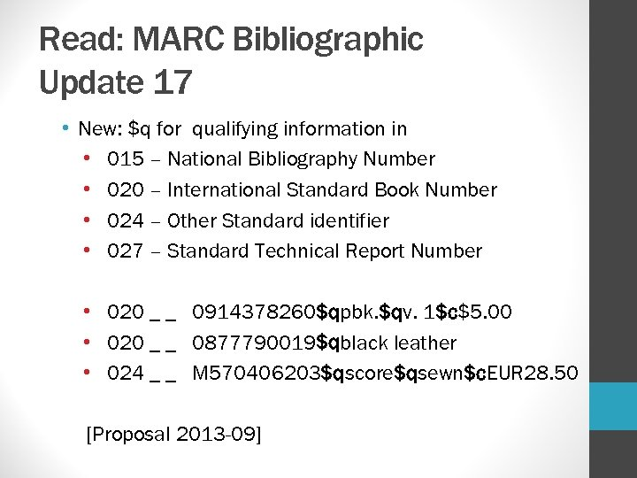 Read: MARC Bibliographic Update 17 • New: $q for qualifying information in • 015