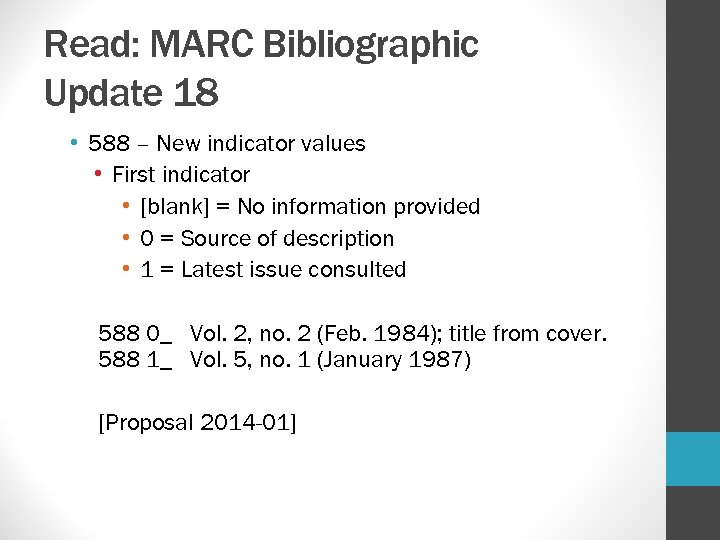 Read: MARC Bibliographic Update 18 • 588 – New indicator values • First indicator