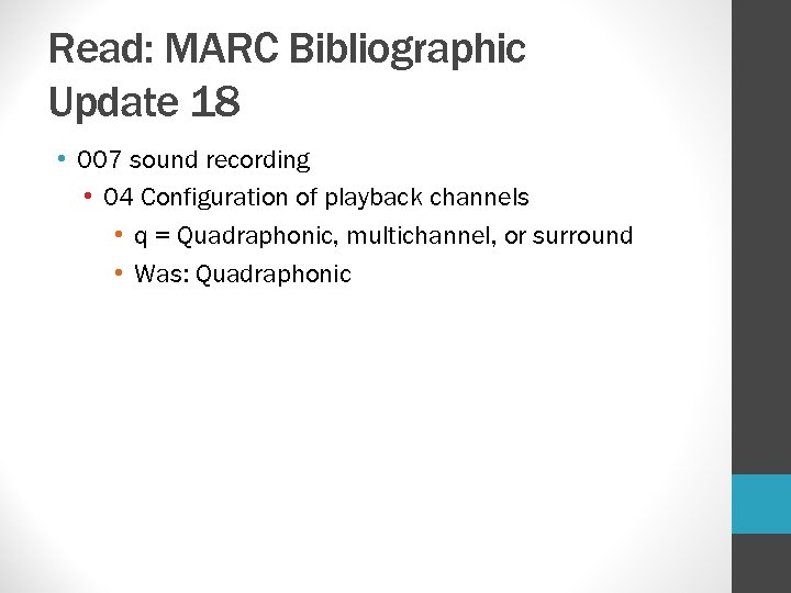 Read: MARC Bibliographic Update 18 • 007 sound recording • 04 Configuration of playback
