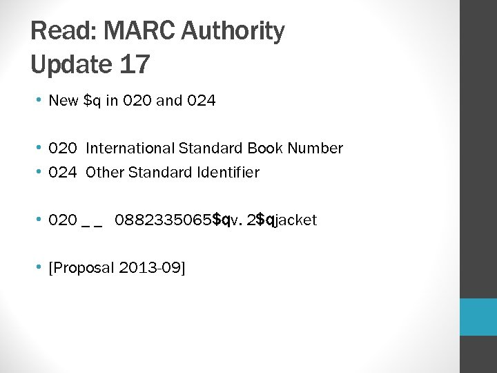 Read: MARC Authority Update 17 • New $q in 020 and 024 • 020
