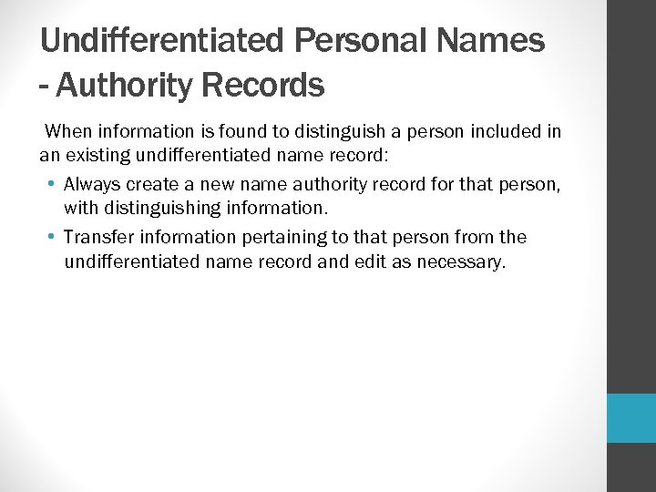Undifferentiated Personal Names - Authority Records When information is found to distinguish a person