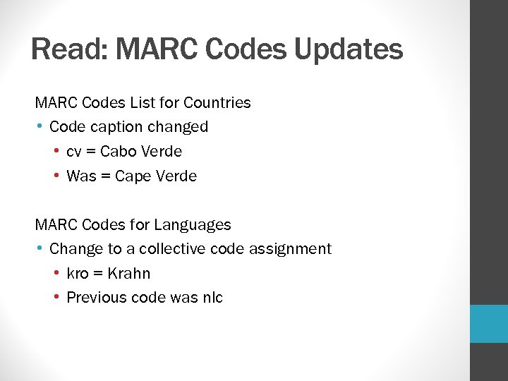 Read: MARC Codes Updates MARC Codes List for Countries • Code caption changed •