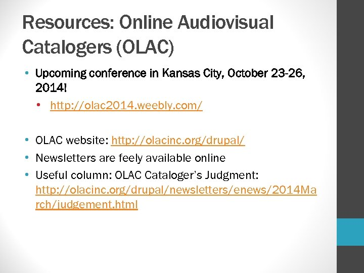Resources: Online Audiovisual Catalogers (OLAC) • Upcoming conference in Kansas City, October 23 -26,