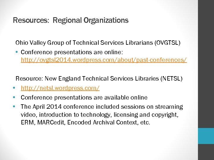 Resources: Regional Organizations Ohio Valley Group of Technical Services Librarians (OVGTSL) • Conference presentations